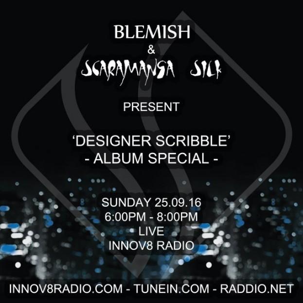 blemish_scaramanga_silk_designer_scribble_album_special_innov8_radio